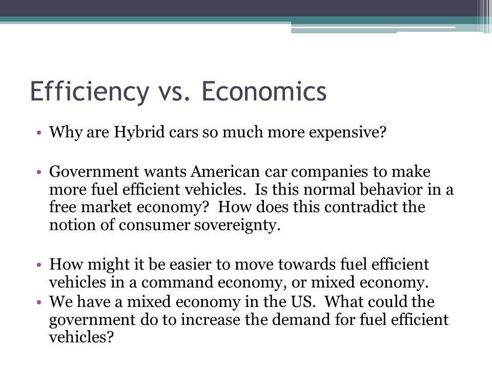 Efficiency vs. Economics