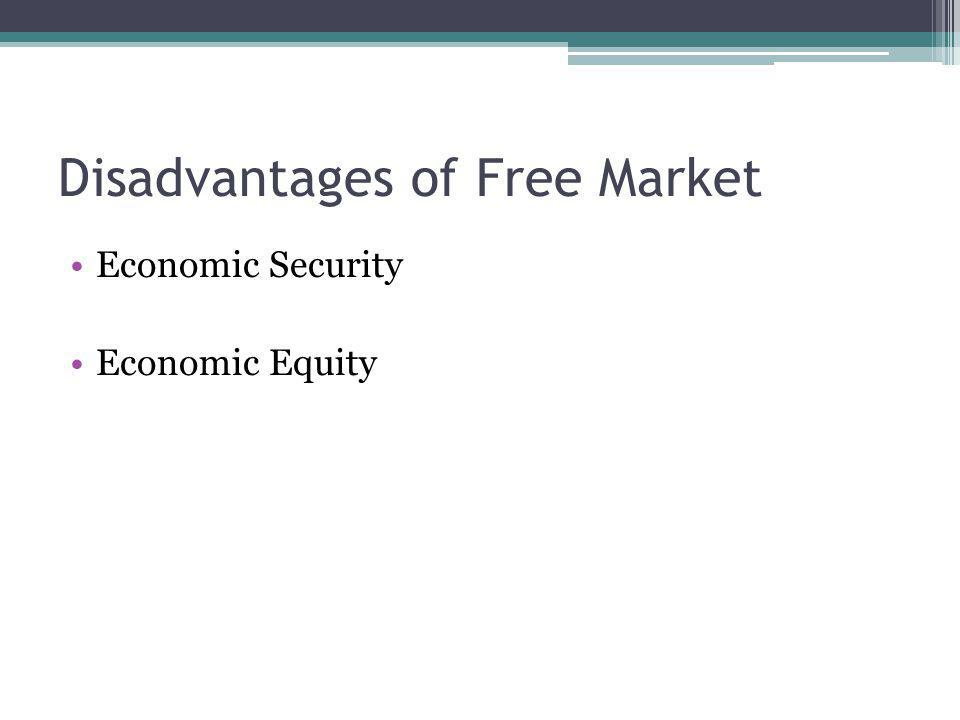 Disadvantages of Free Market