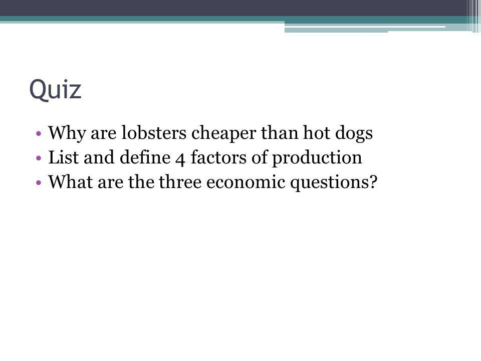 Quiz Why are lobsters cheaper than hot dogs