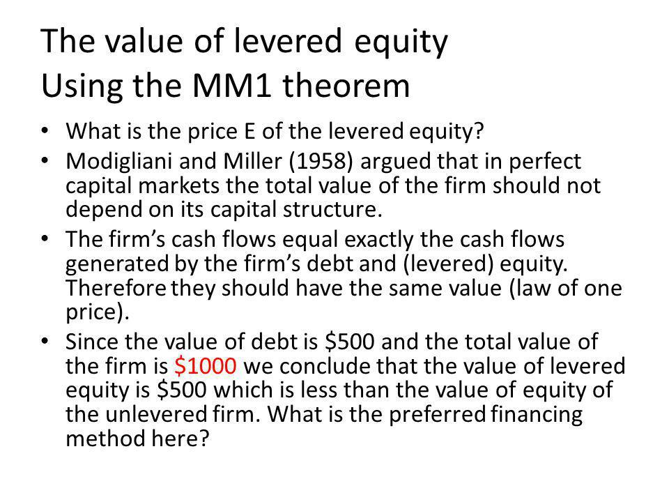 The value of levered equity Using the MM1 theorem