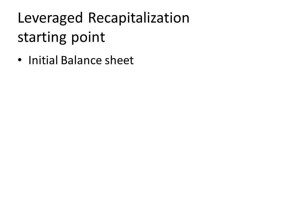Leveraged Recapitalization starting point