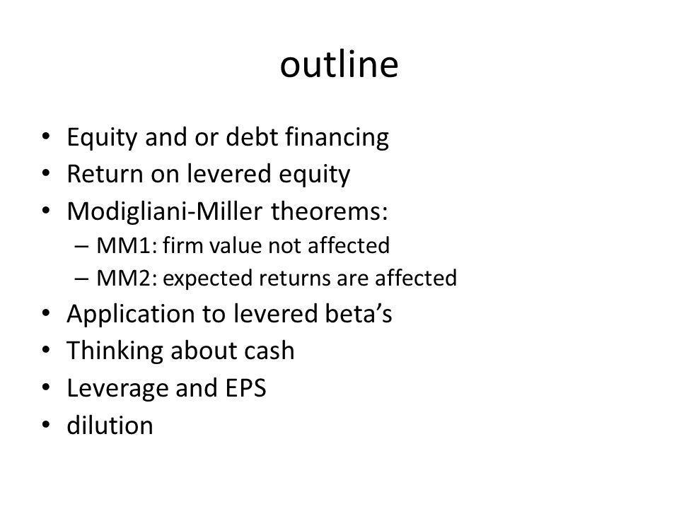outline Equity and or debt financing Return on levered equity