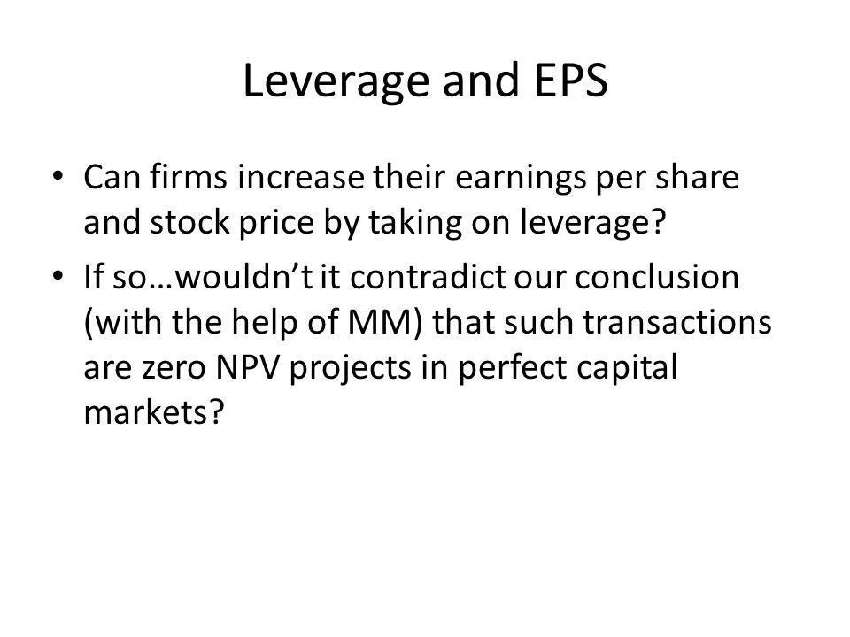 Leverage and EPS Can firms increase their earnings per share and stock price by taking on leverage