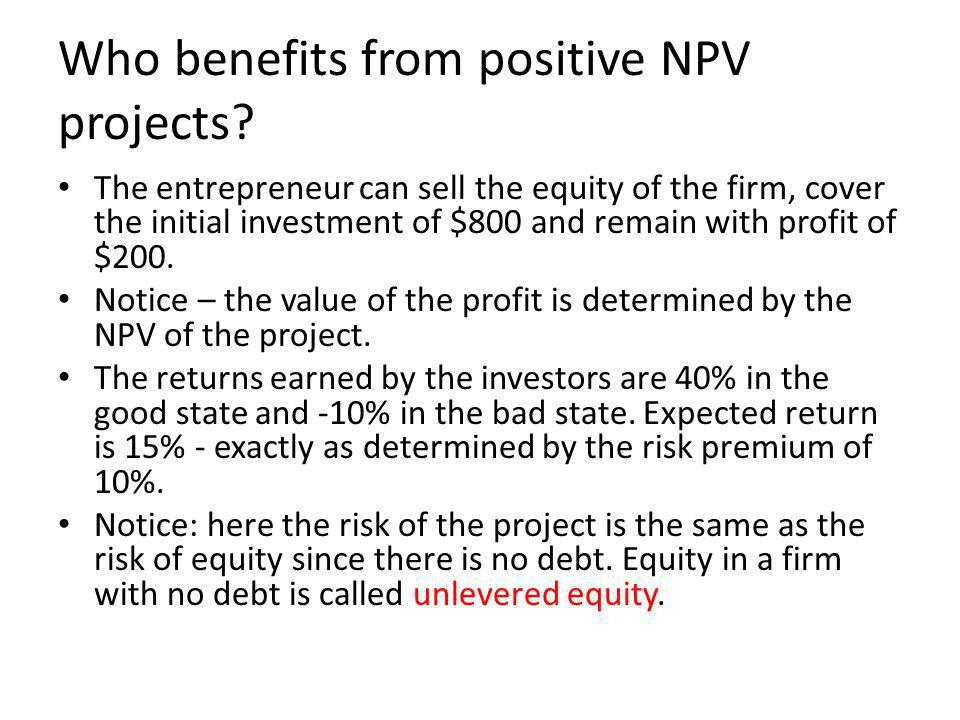 Who benefits from positive NPV projects