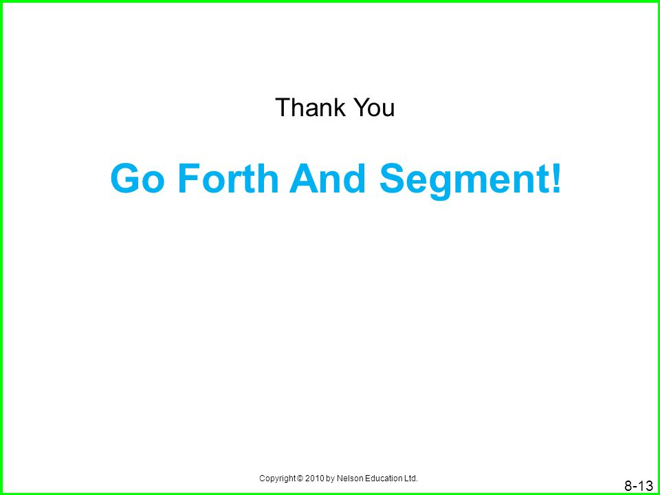 Thank You Go Forth And Segment!