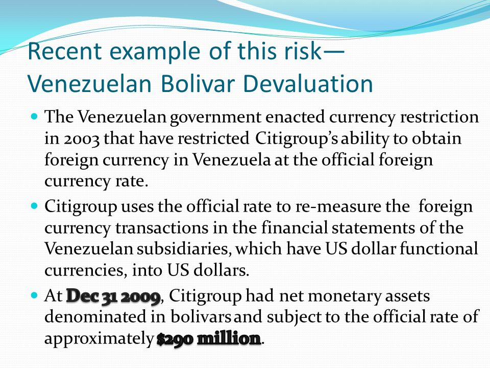 Recent example of this risk—Venezuelan Bolivar Devaluation