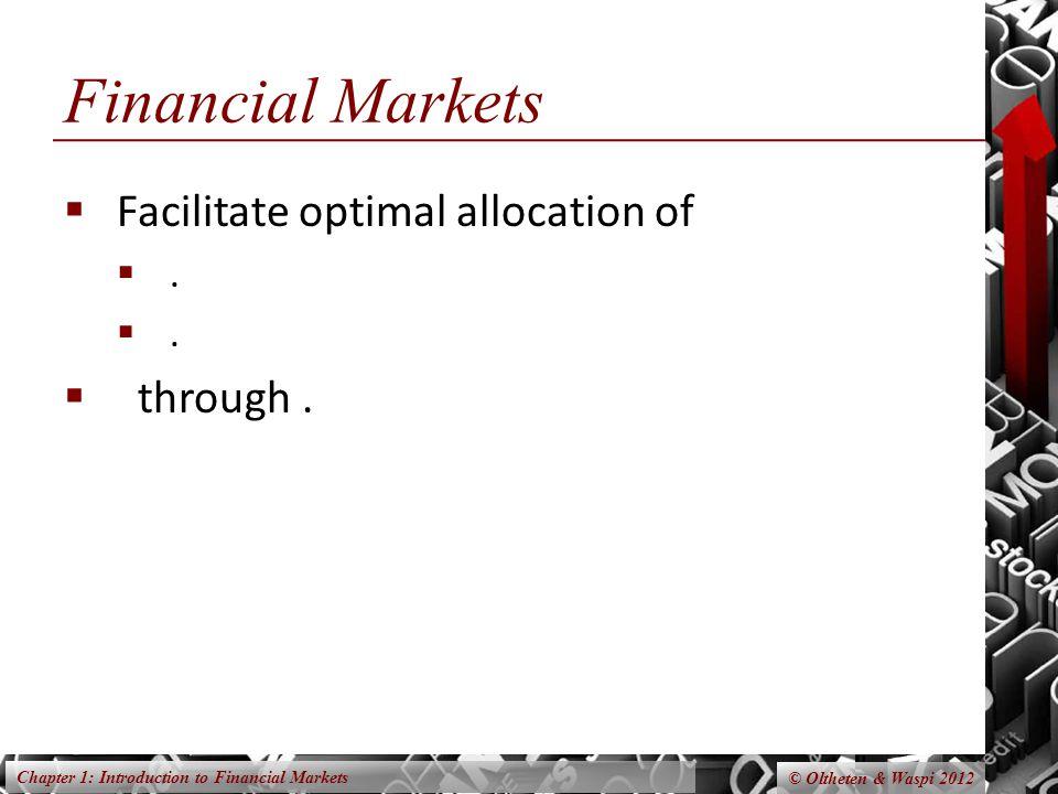 Financial Markets Facilitate optimal allocation of . through .