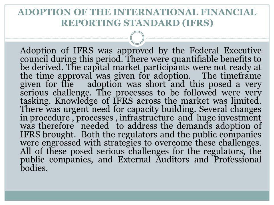 ADOPTION OF THE INTERNATIONAL FINANCIAL REPORTING STANDARD (IFRS)