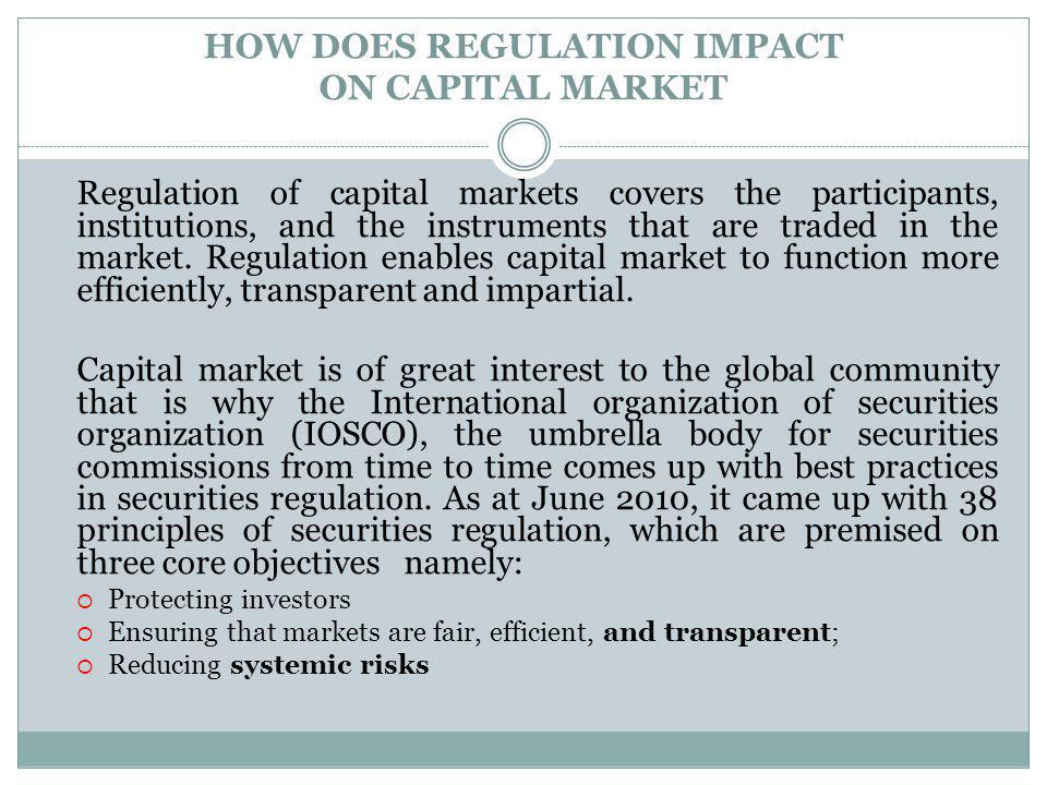 HOW DOES REGULATION IMPACT ON CAPITAL MARKET