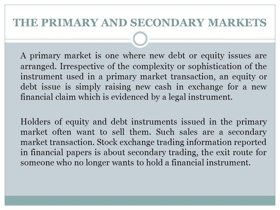 THE PRIMARY AND SECONDARY MARKETS
