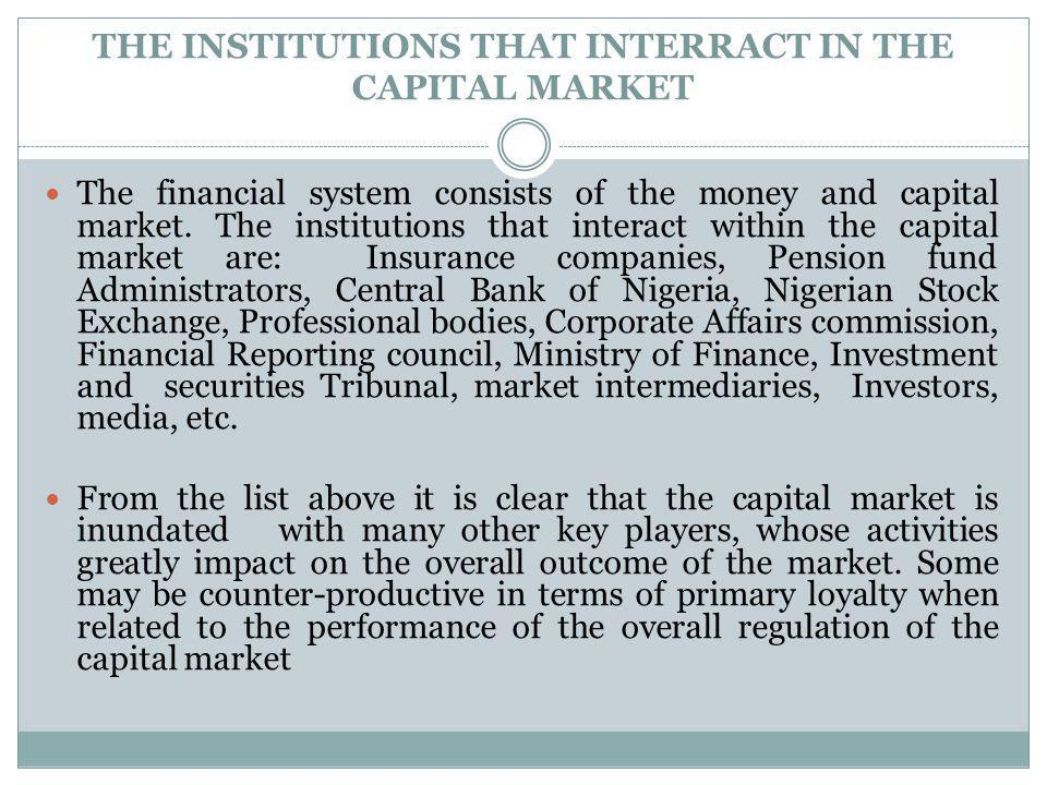 THE INSTITUTIONS THAT INTERRACT IN THE CAPITAL MARKET