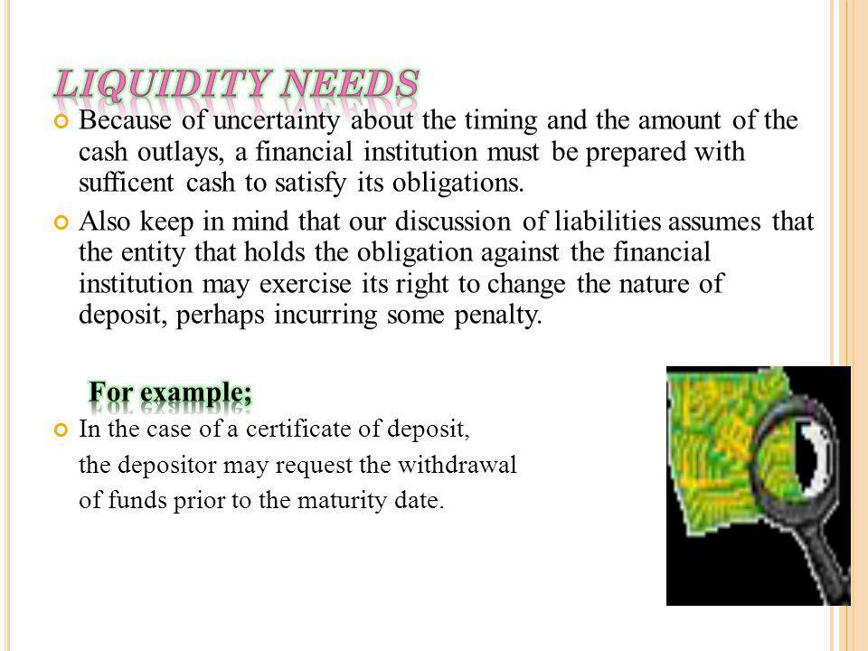 LIQUIDITY NEEDS