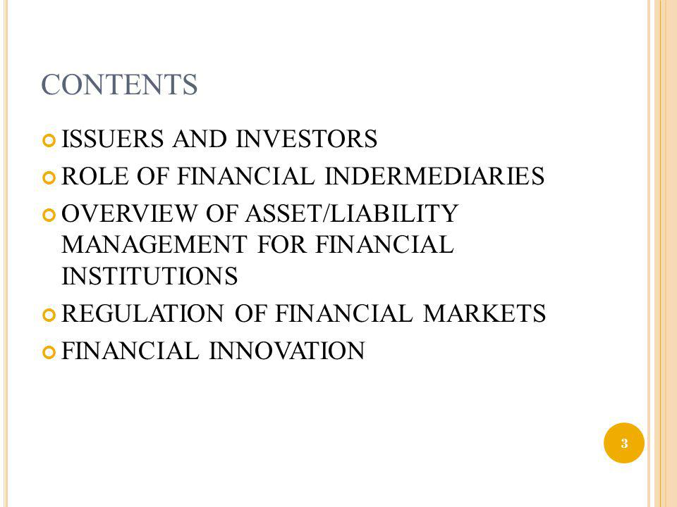 CONTENTS ISSUERS AND INVESTORS ROLE OF FINANCIAL INDERMEDIARIES