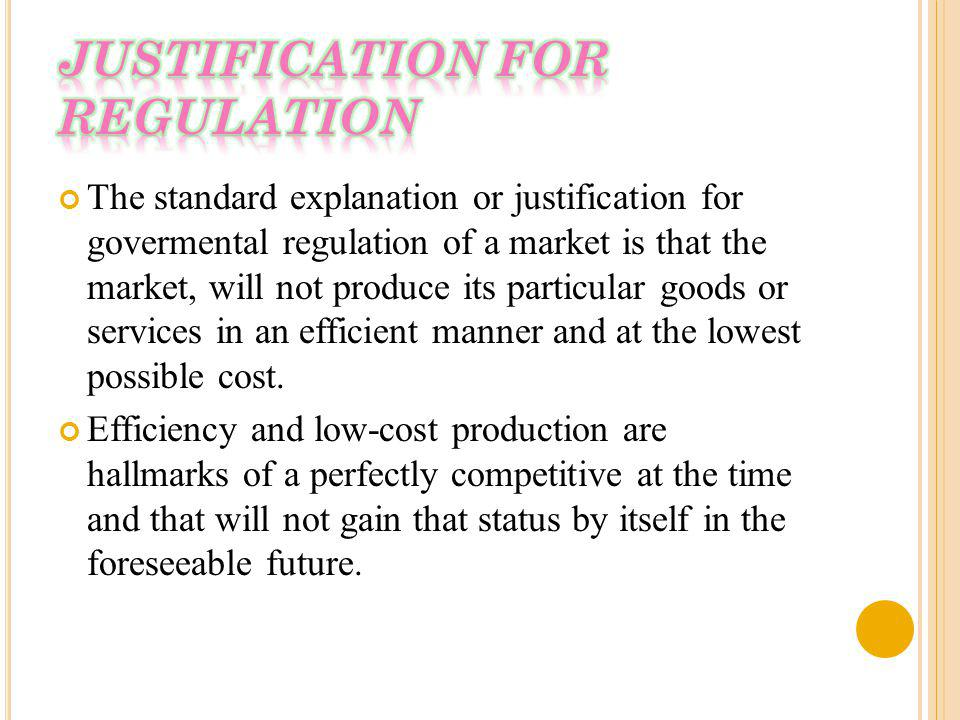 JUSTIFICATION FOR REGULATION