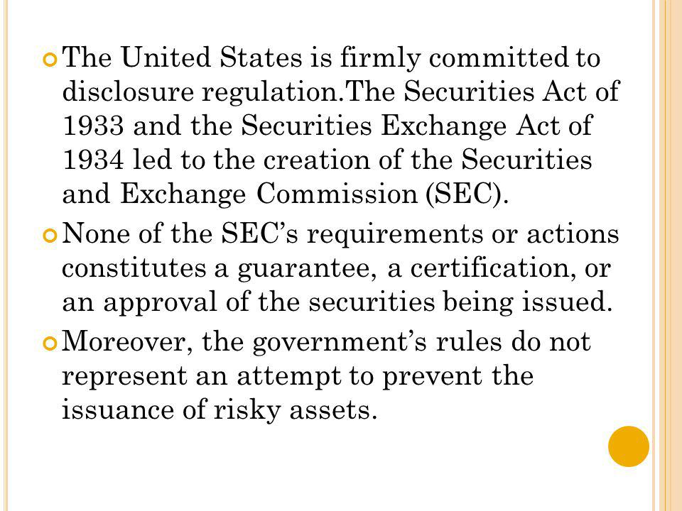 The United States is firmly committed to disclosure regulation
