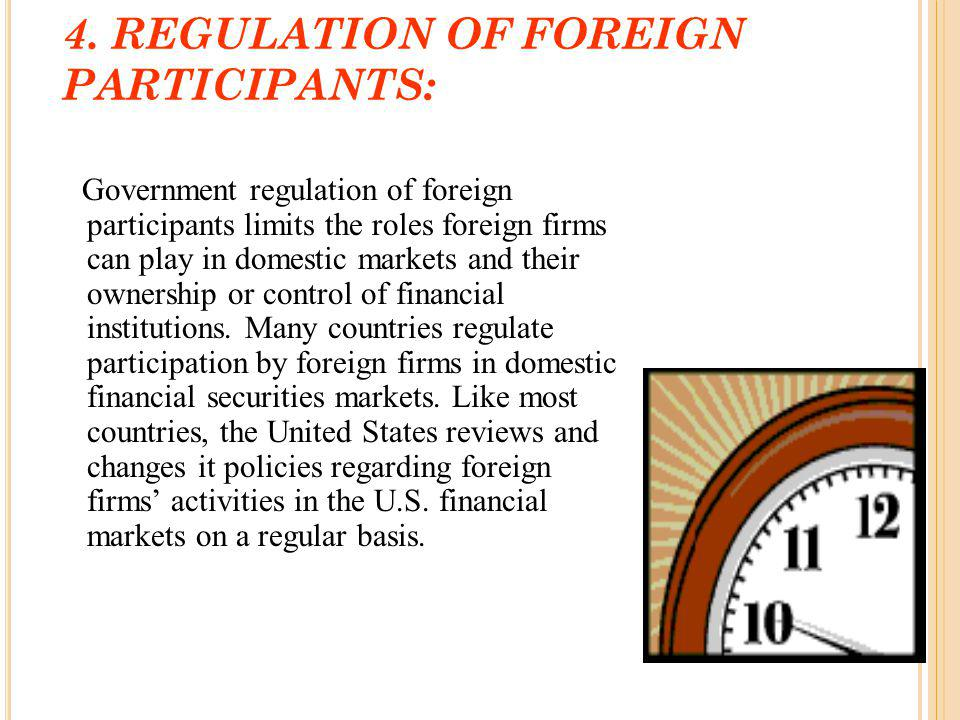 4. REGULATION OF FOREIGN PARTICIPANTS: