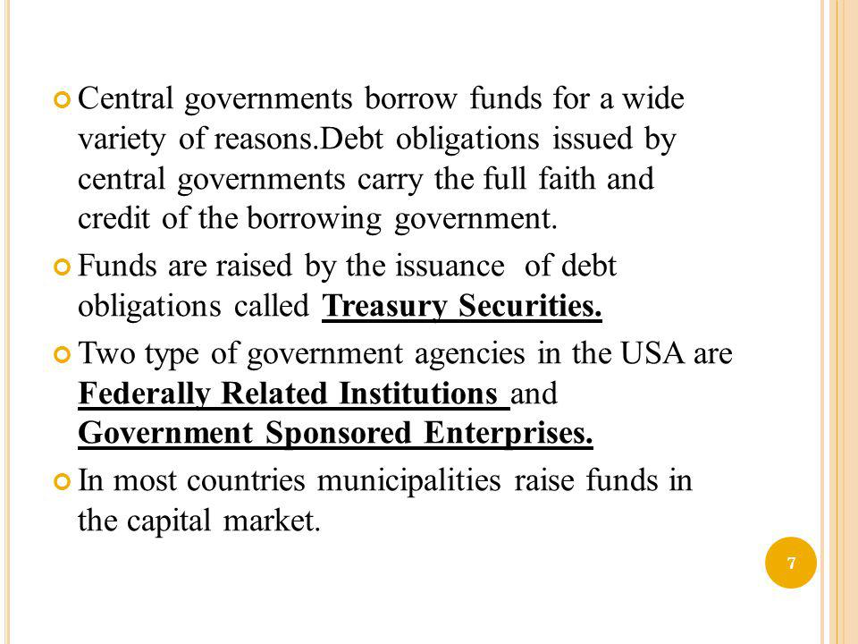 Central governments borrow funds for a wide variety of reasons