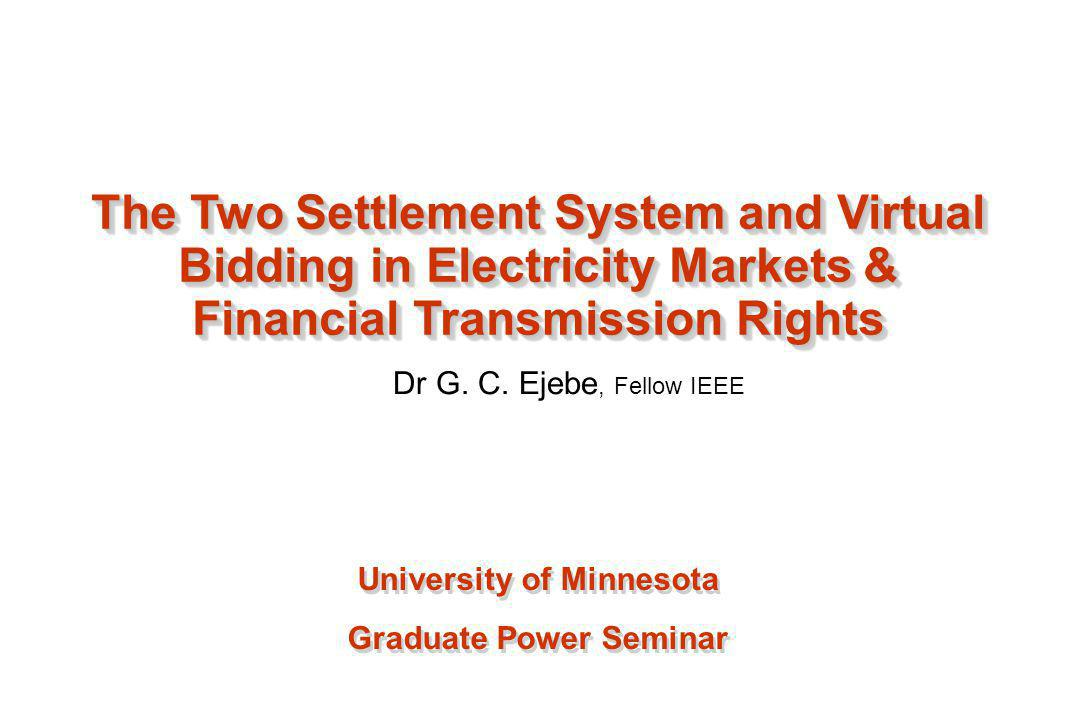 The Two Settlement System and Virtual Bidding in Electricity Markets &