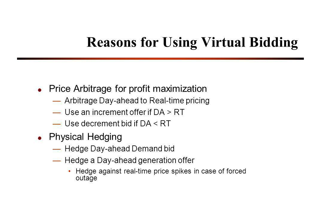 Reasons for Using Virtual Bidding