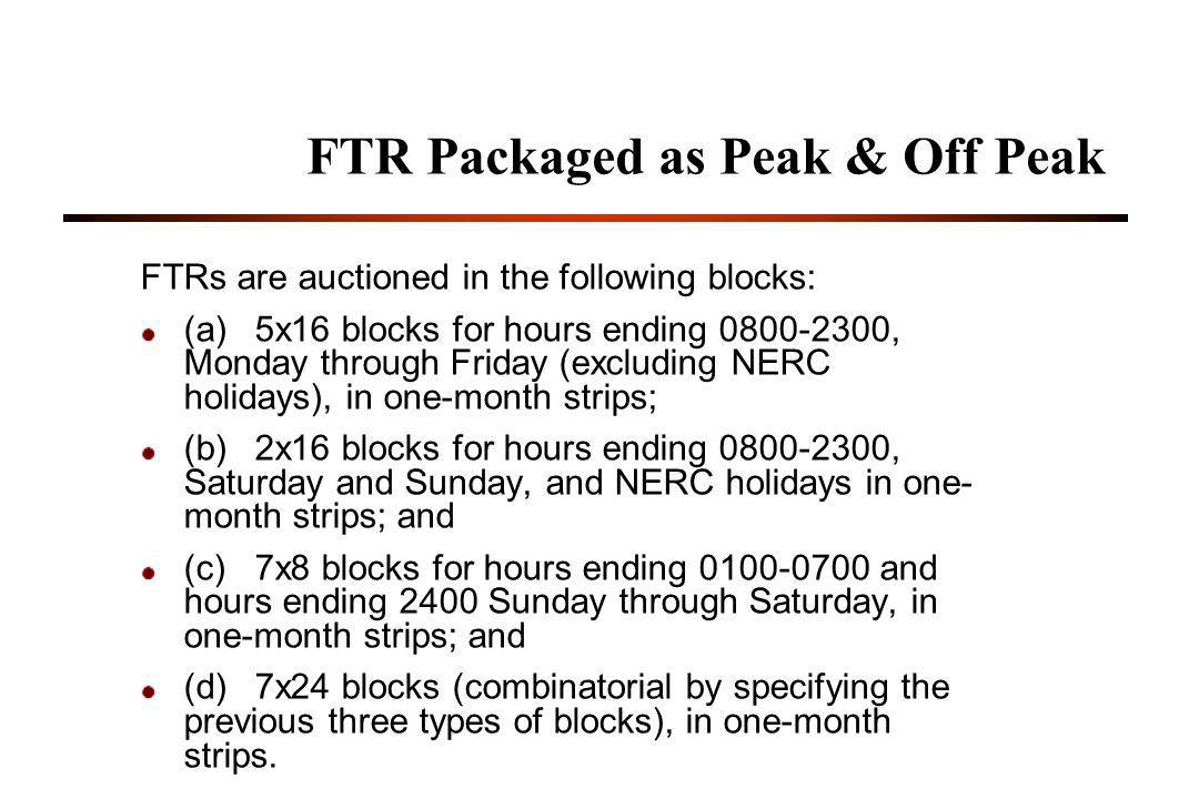 FTR Packaged as Peak & Off Peak