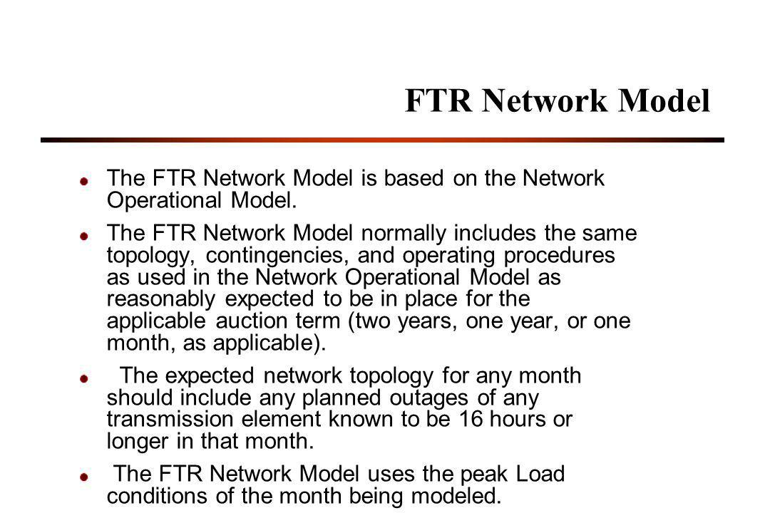 FTR Network Model The FTR Network Model is based on the Network Operational Model.