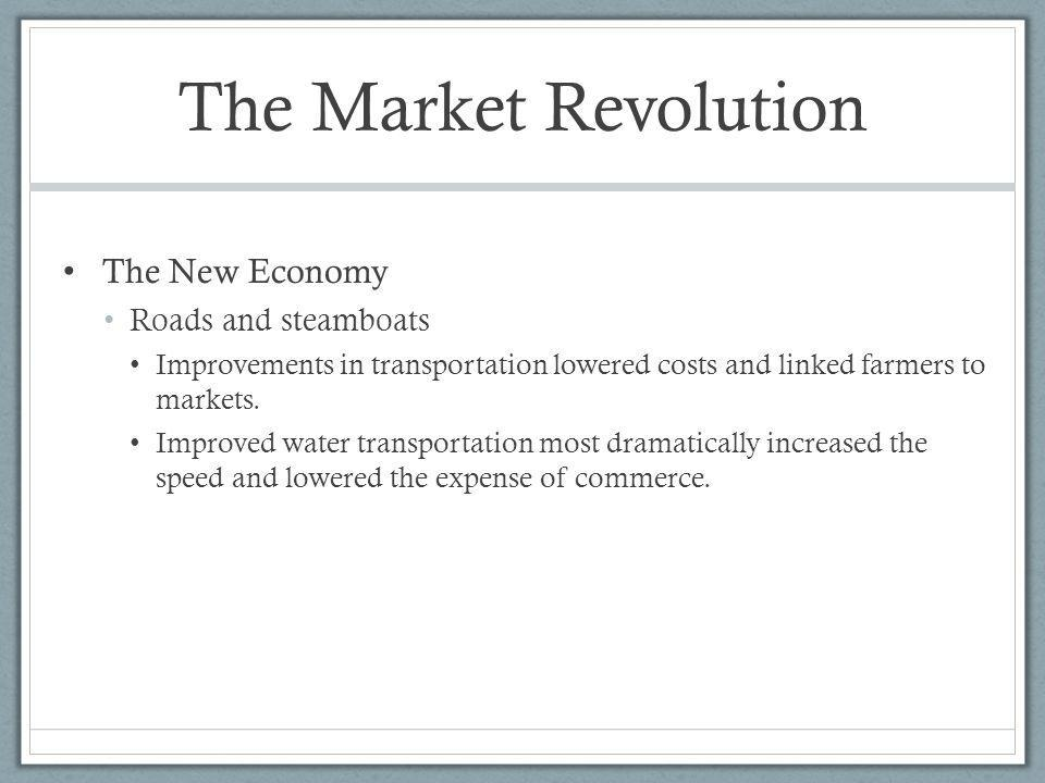 The Market Revolution The New Economy Roads and steamboats