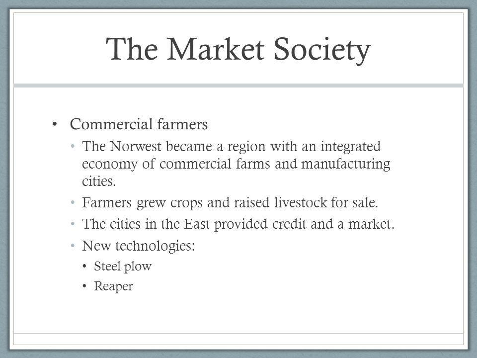 The Market Society Commercial farmers