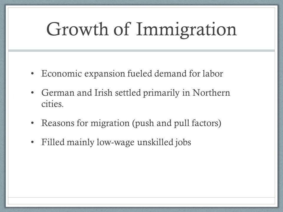 Growth of Immigration Economic expansion fueled demand for labor