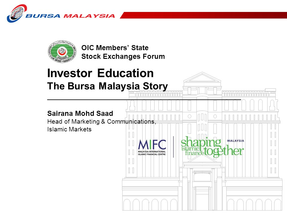 Investor Education The Bursa Malaysia Story OIC Members' State