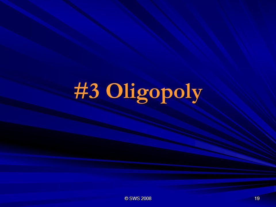 #3 Oligopoly © SWS 2008
