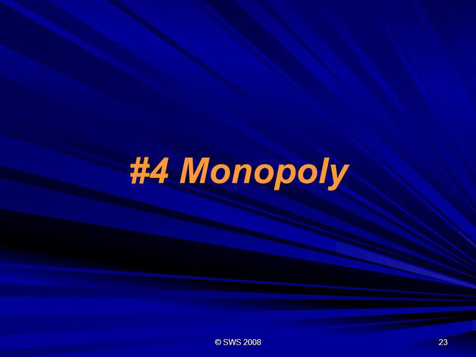 #4 Monopoly © SWS 2008