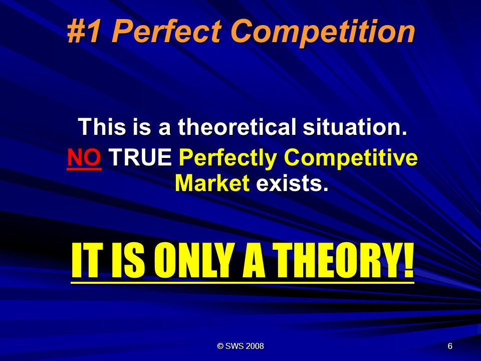 IT IS ONLY A THEORY! #1 Perfect Competition