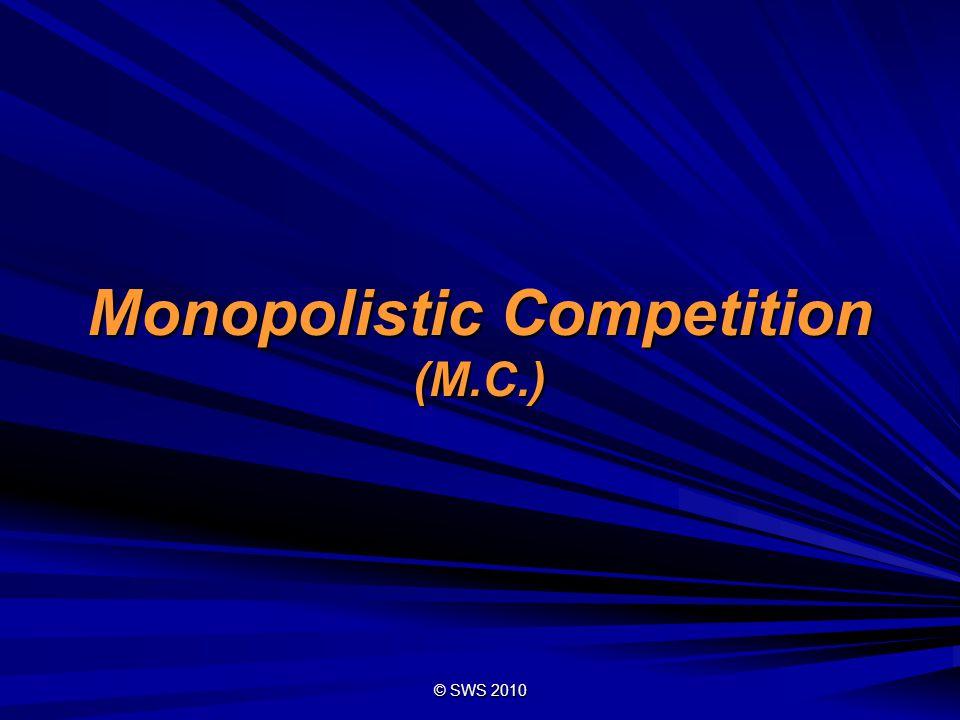 Monopolistic Competition (M.C.)