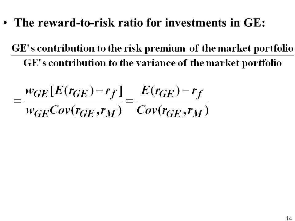 The reward-to-risk ratio for investments in GE: