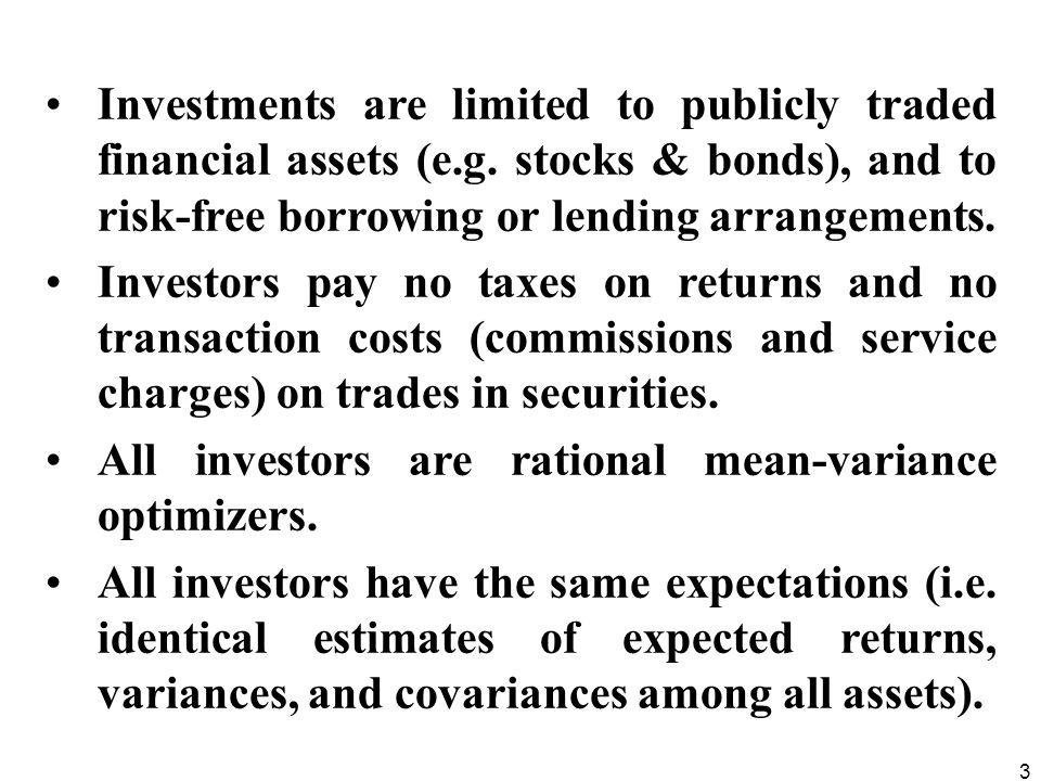 Investments are limited to publicly traded financial assets (e. g