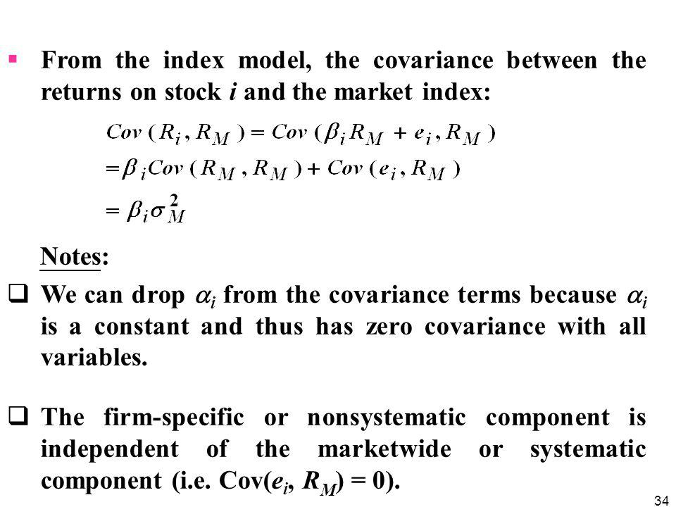 From the index model, the covariance between the returns on stock i and the market index: