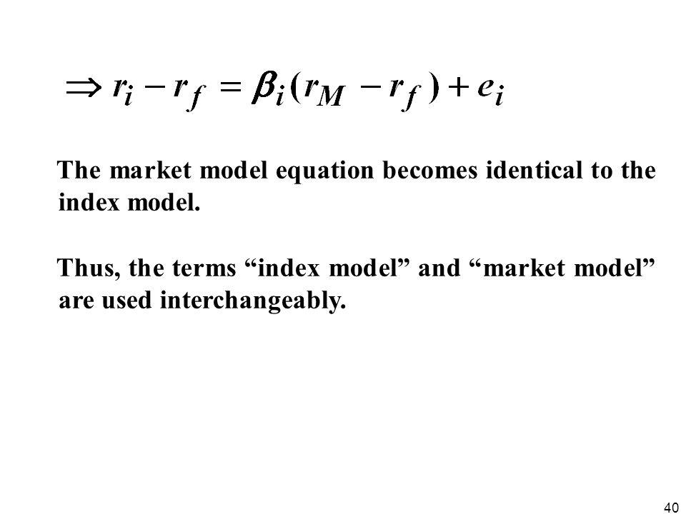 The market model equation becomes identical to the index model.