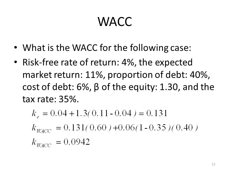 WACC What is the WACC for the following case: