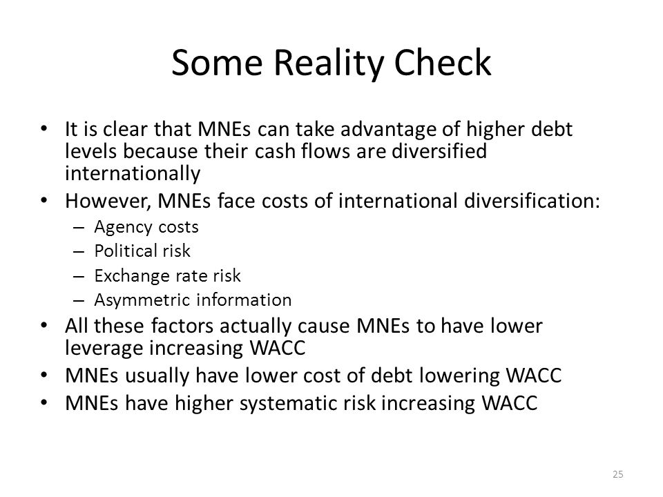 Some Reality Check It is clear that MNEs can take advantage of higher debt levels because their cash flows are diversified internationally.