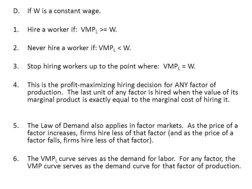Hire a worker if: VMPL >= W. Never hire a worker if: VMPL < W.