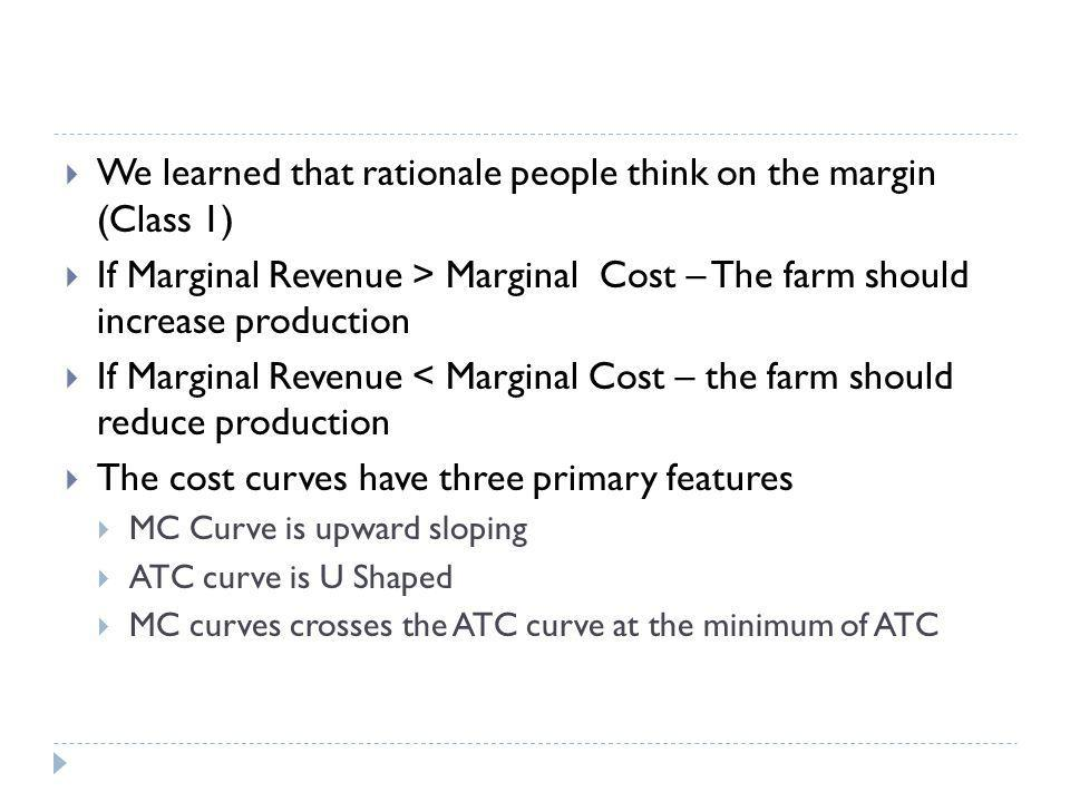 We learned that rationale people think on the margin (Class 1)