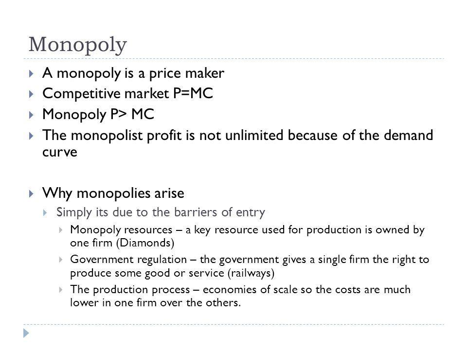 Monopoly A monopoly is a price maker Competitive market P=MC