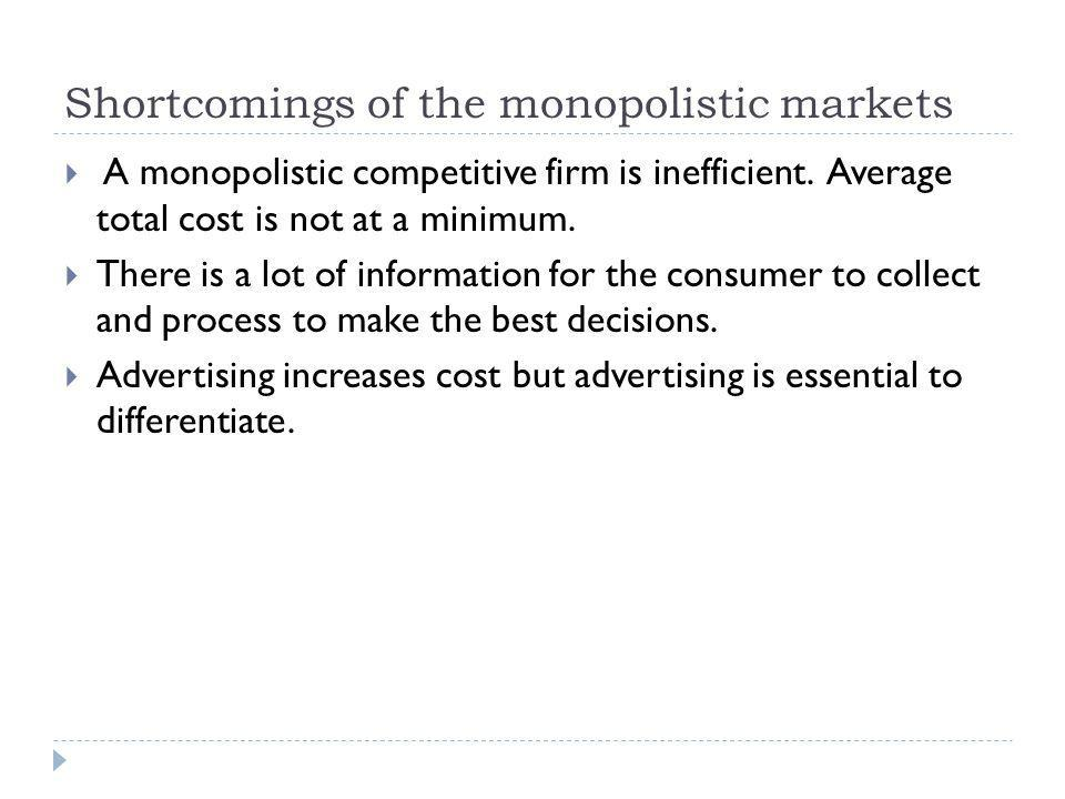 Shortcomings of the monopolistic markets