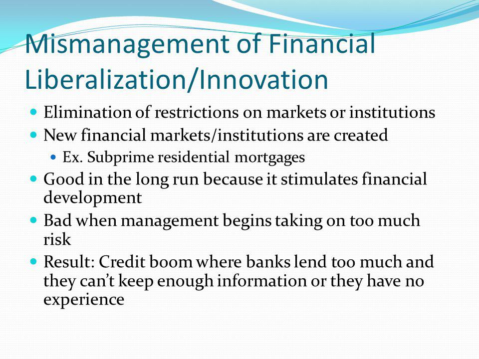 Mismanagement of Financial Liberalization/Innovation
