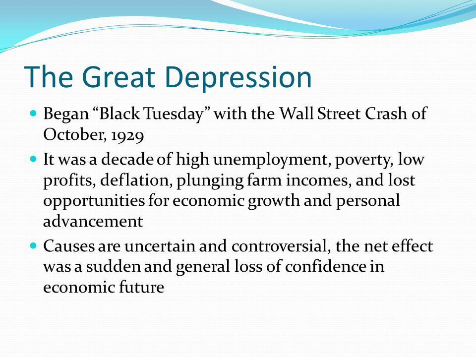 The Great Depression Began Black Tuesday with the Wall Street Crash of October, 1929.