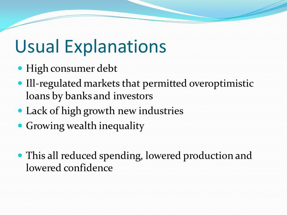 Usual Explanations High consumer debt