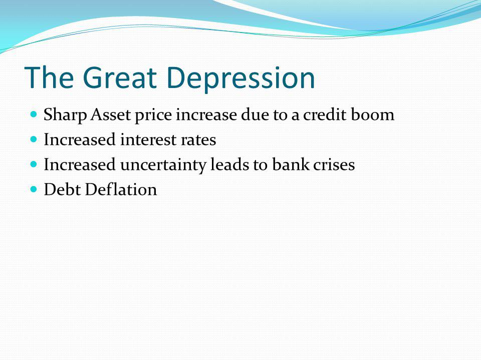 The Great Depression Sharp Asset price increase due to a credit boom