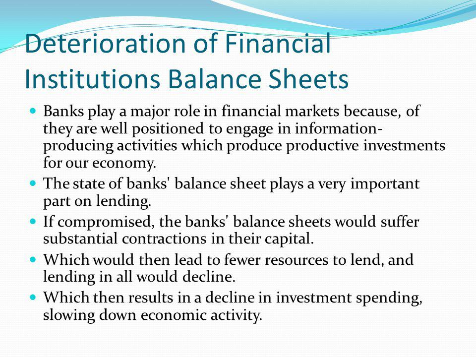 Deterioration of Financial Institutions Balance Sheets