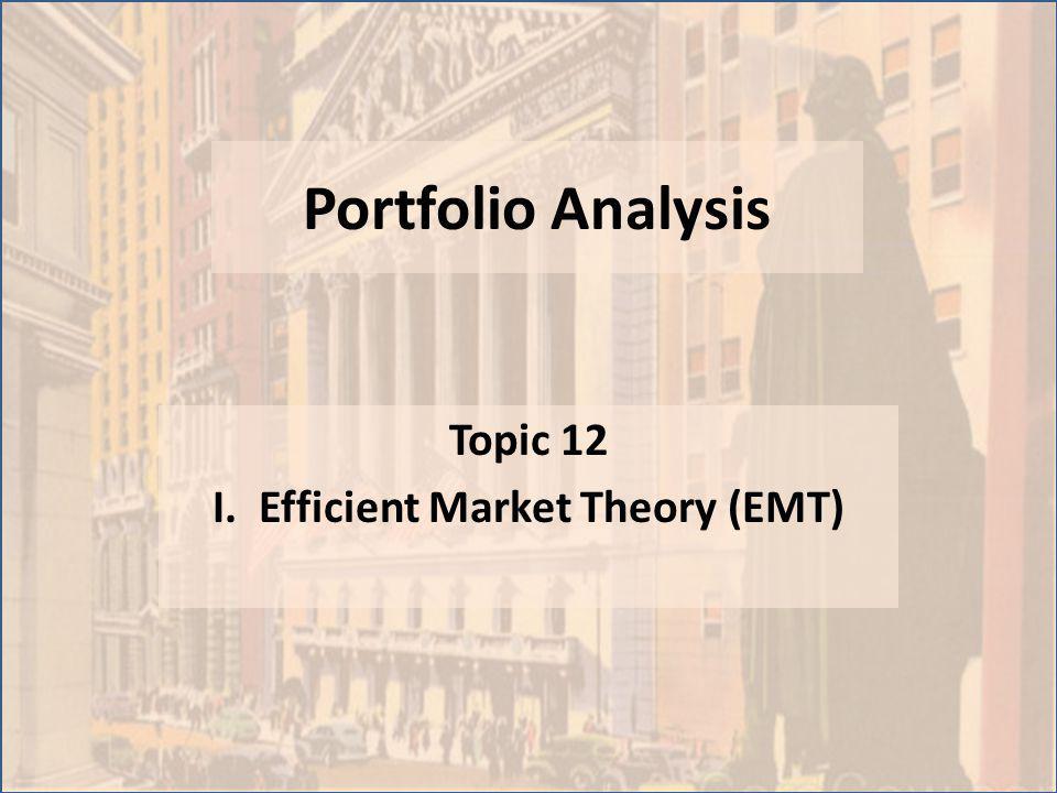I. Efficient Market Theory (EMT)