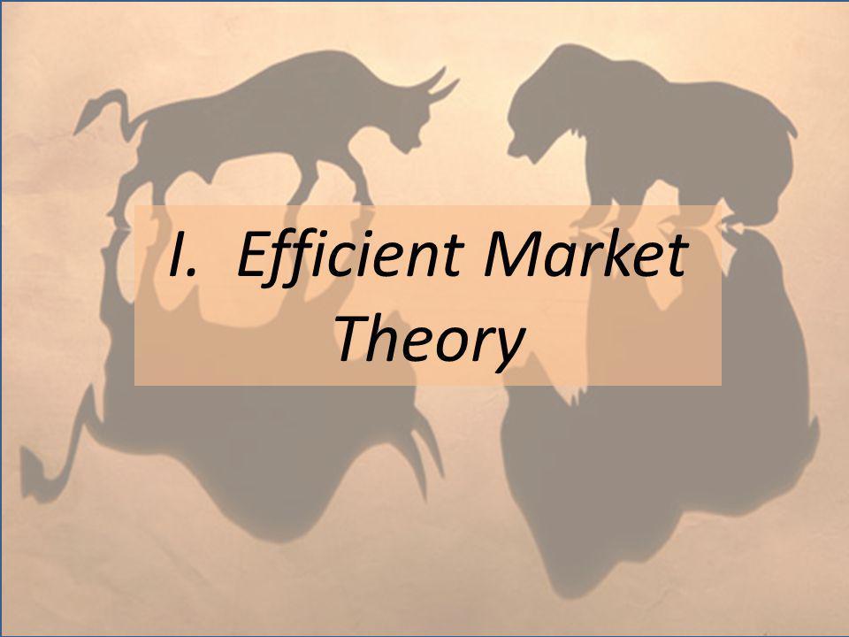 I. Efficient Market Theory